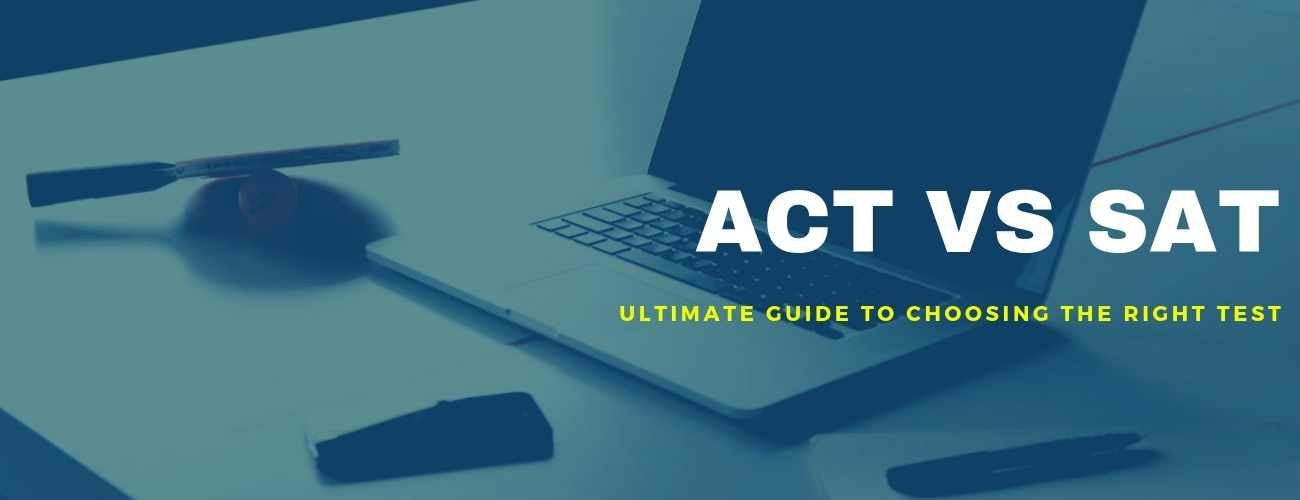 ACT vs SAT - Which Test Is Right For You?