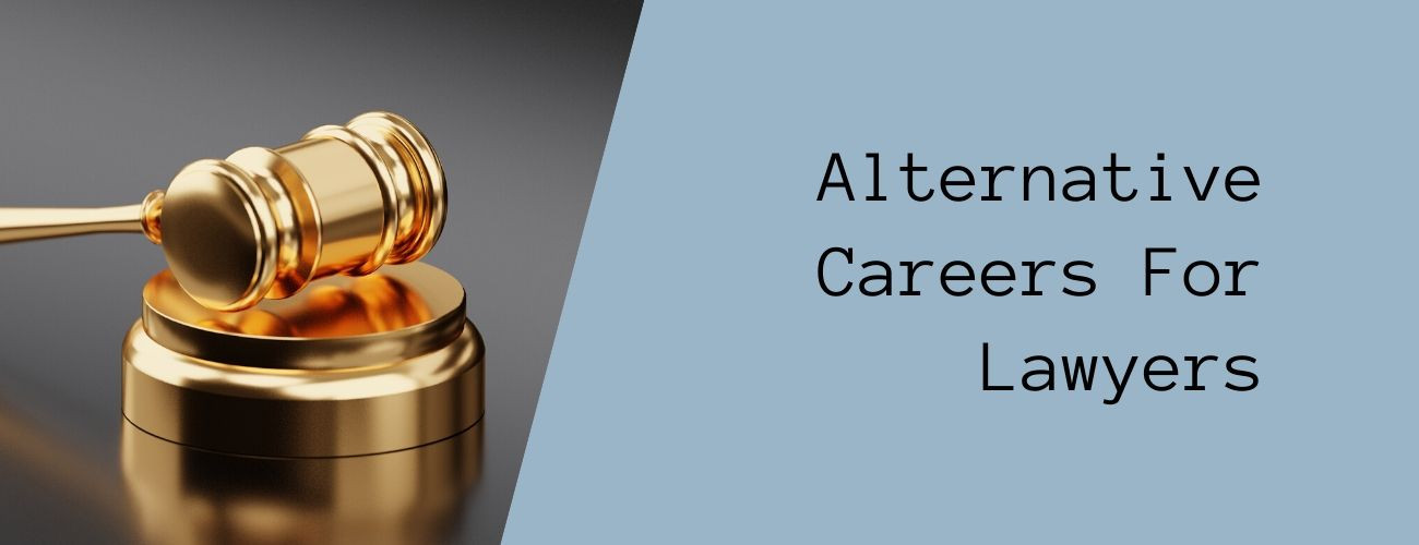 Alternative Careers For Lawyers
