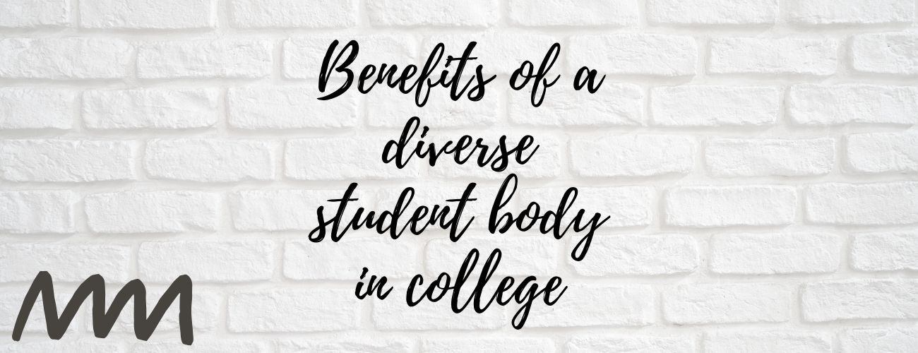 Benefits of a diverse student body in college