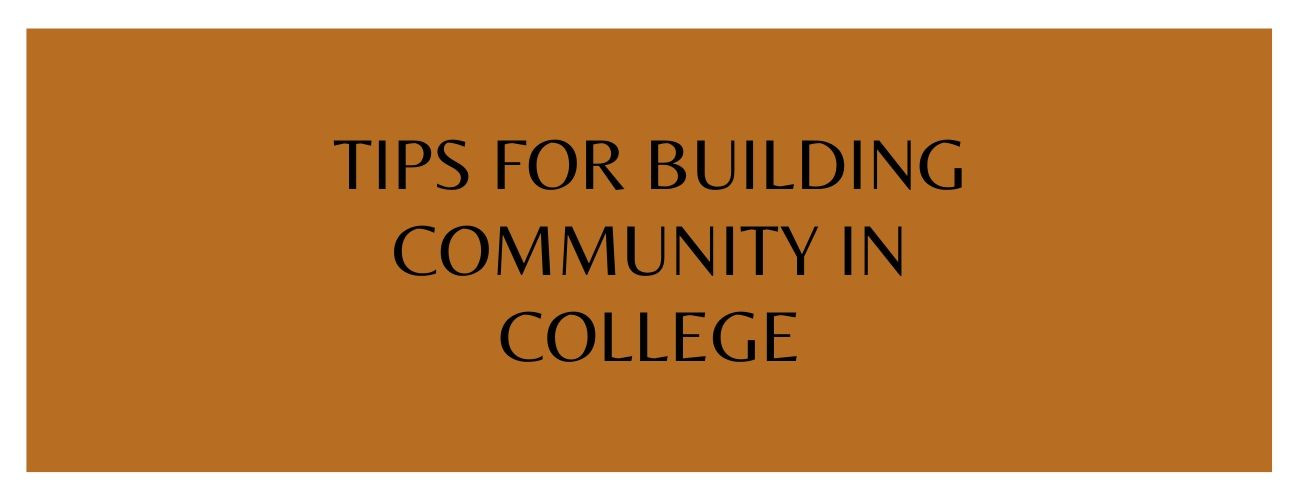 Tips of Building Community In College