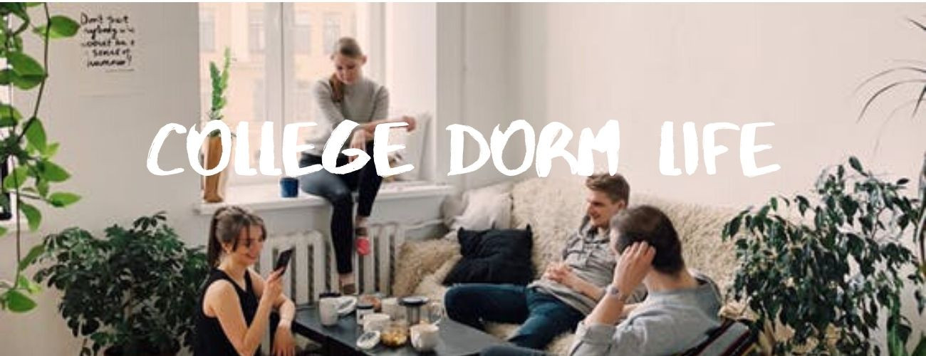 Things You Need To Know About College Dorm Life