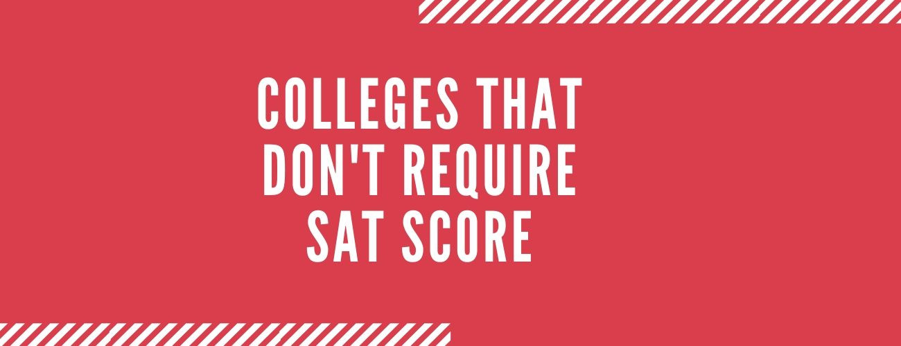 Colleges That Don't Require SAT Score