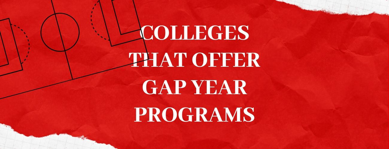 Colleges That Offer Gap Year Programs