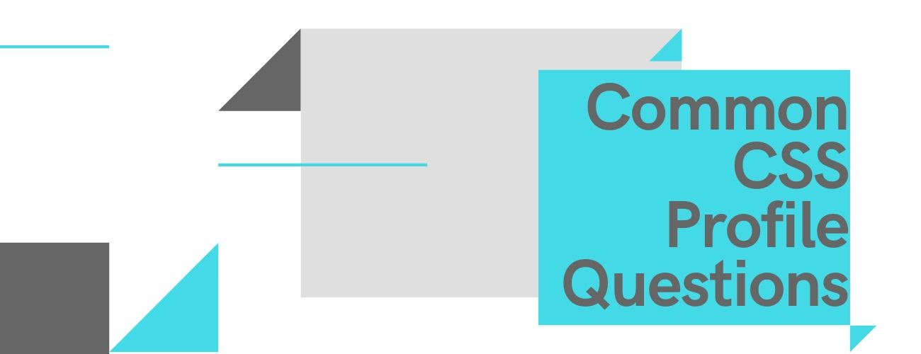 Common CSS Profile Questions