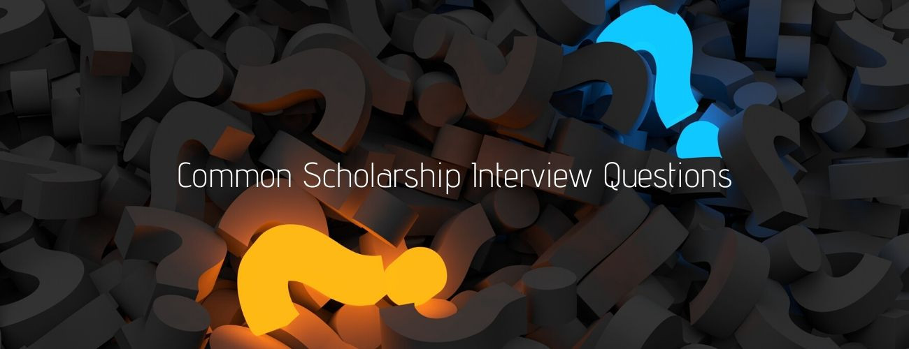 Common Scholarship Interview Questions With Answers