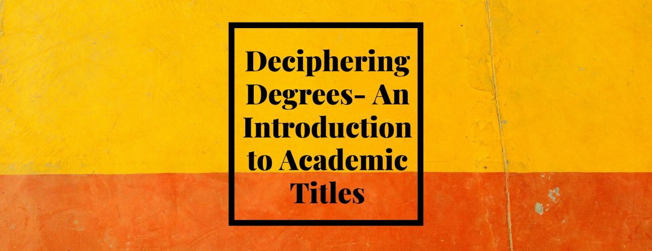 Deciphering Degrees- An Introduction to Academic Titles