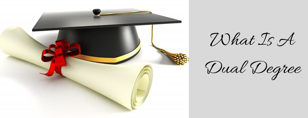 What is a Dual Degree?