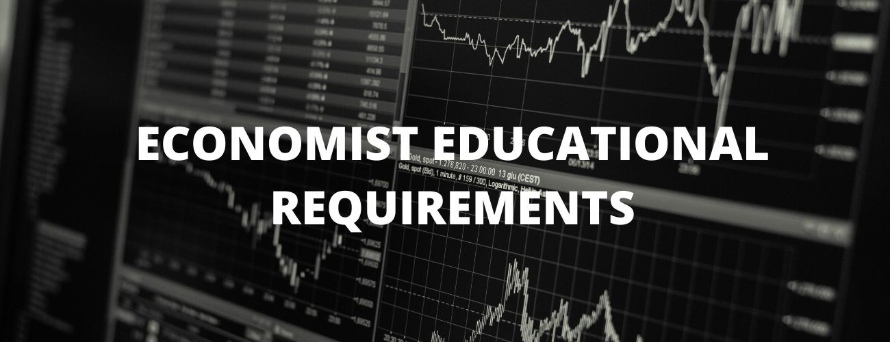 Economist Educational Requirements