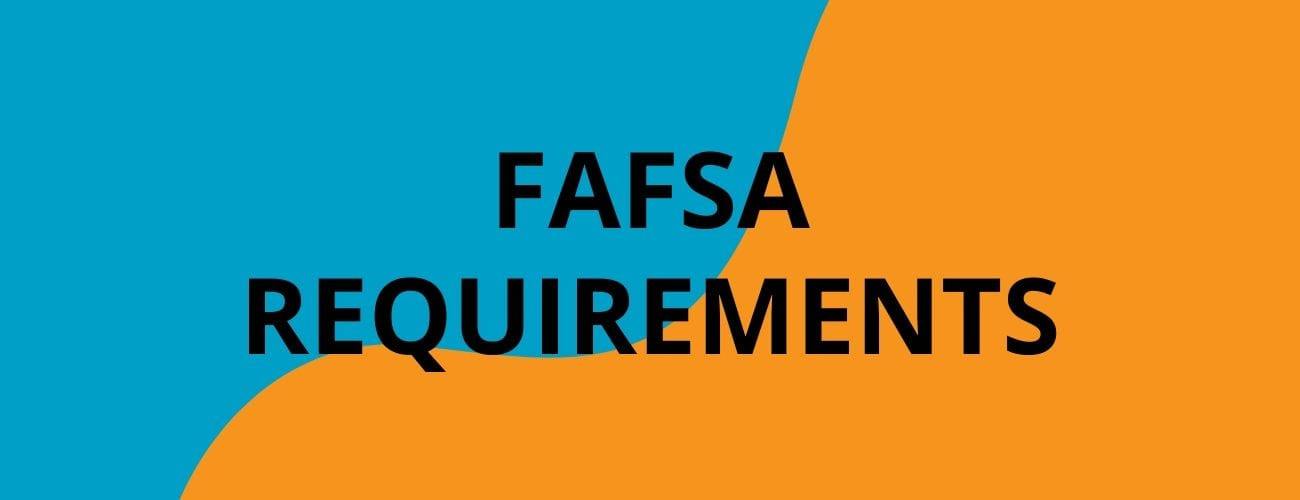 FAFSA Requirements