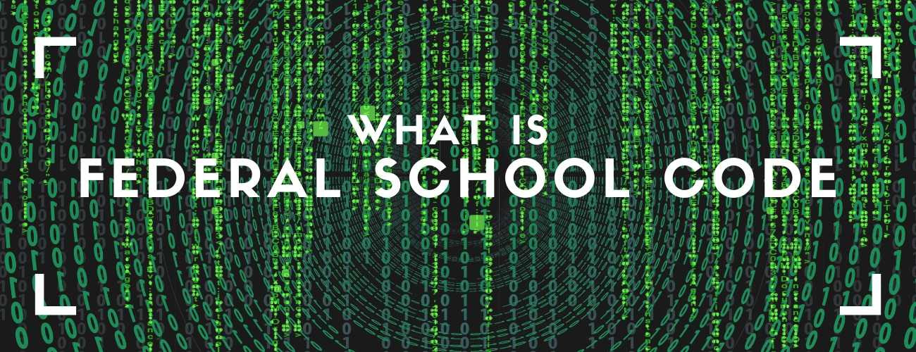 What is Federal School Code?