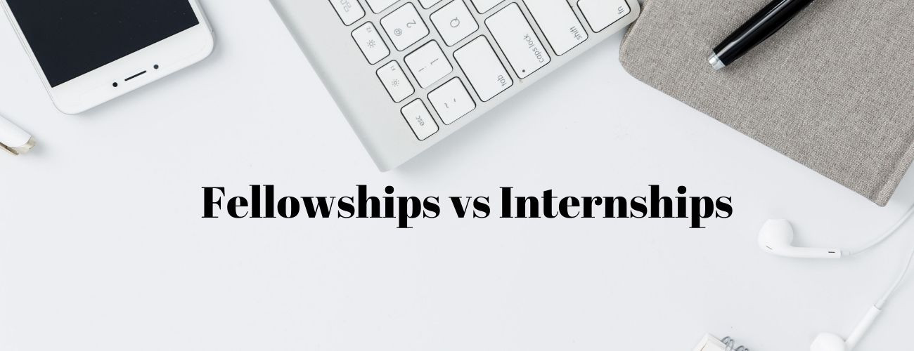 Fellowship vs Internship - What's the difference?