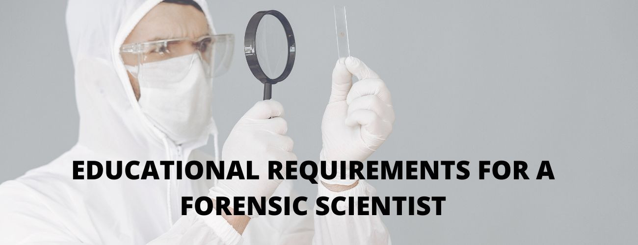 Educational Requirements For A Forensic Scientist