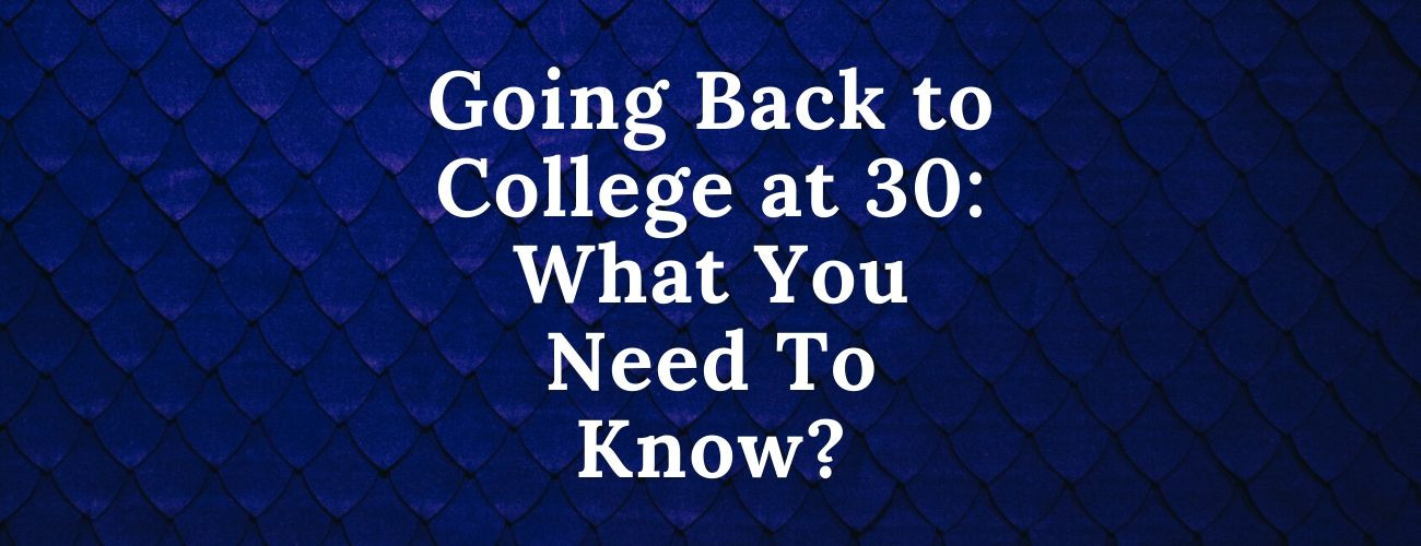 Going Back to College at 30