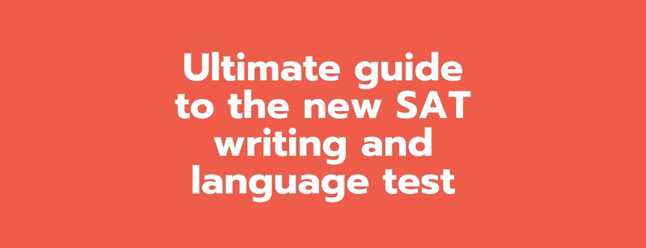 Practical Steps to crack the New SAT Writing & Language Test