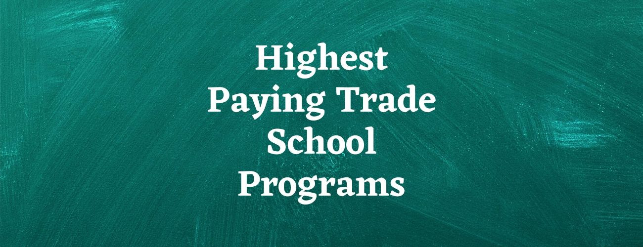 Highest Paying Trade School Programs