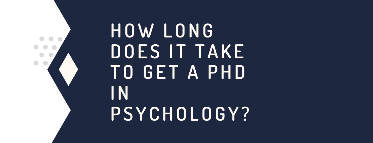 How Long Does It Take To Get A PhD in Psychology?