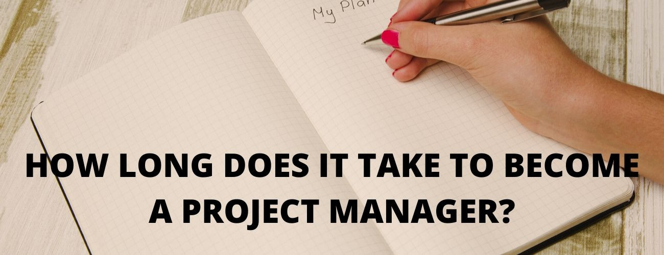 How Long Does It Take To Become A Project Manager