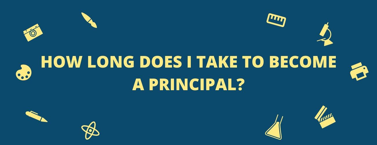 How Long Does It Take To Become A Principal?
