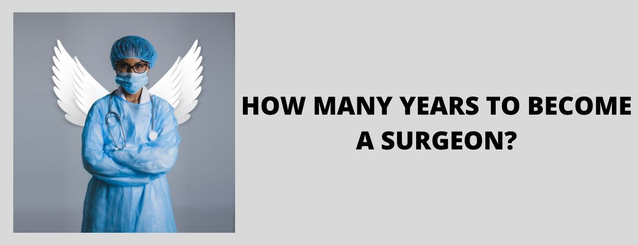 How Many Years Does It Take To Become A Surgeon?