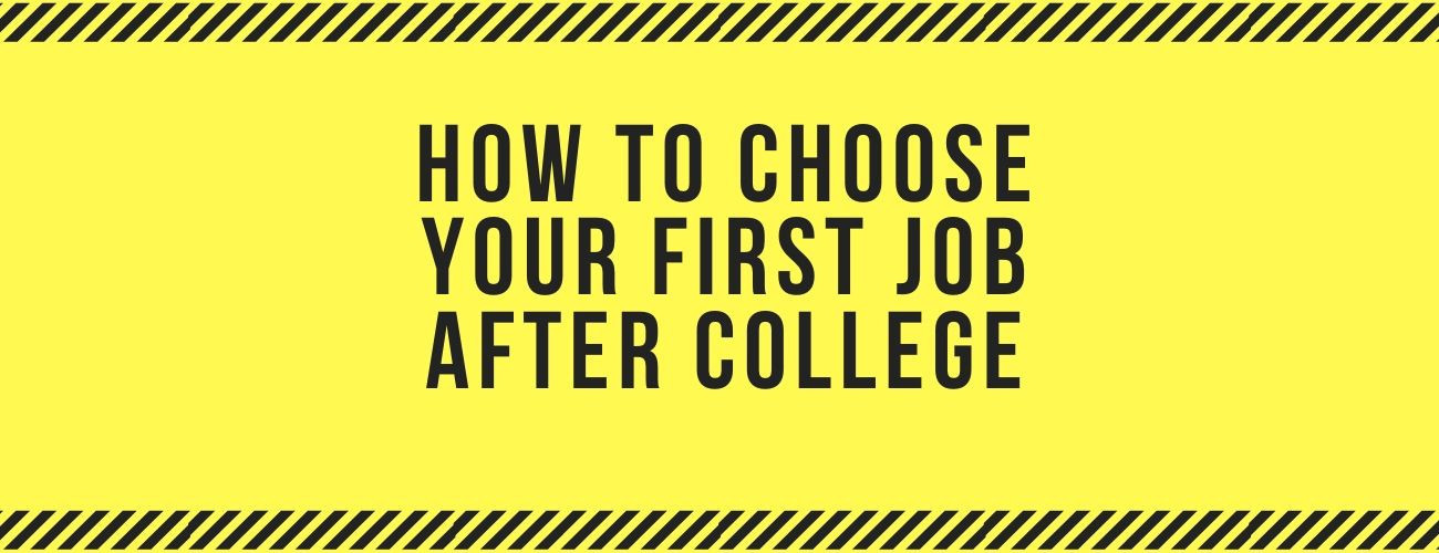 How to Choose Your First Job after College