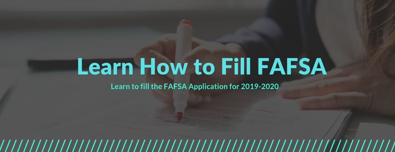 Find out How to Fill FAFSA Application 2020