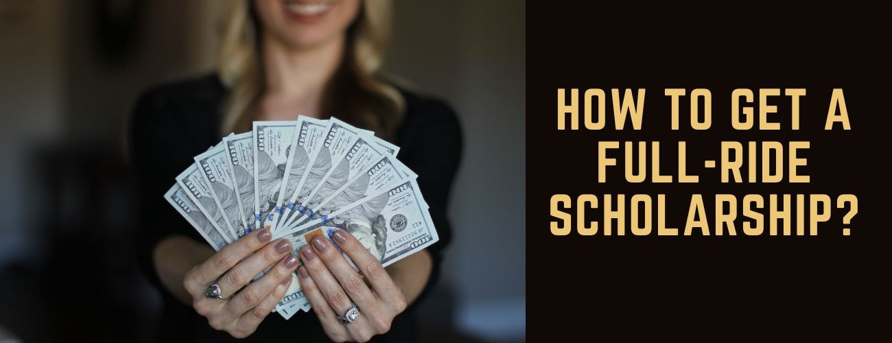 How to Get a Full Ride Scholarship?