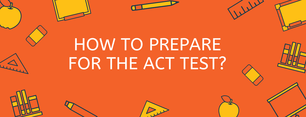 How to Prepare for the ACT Test