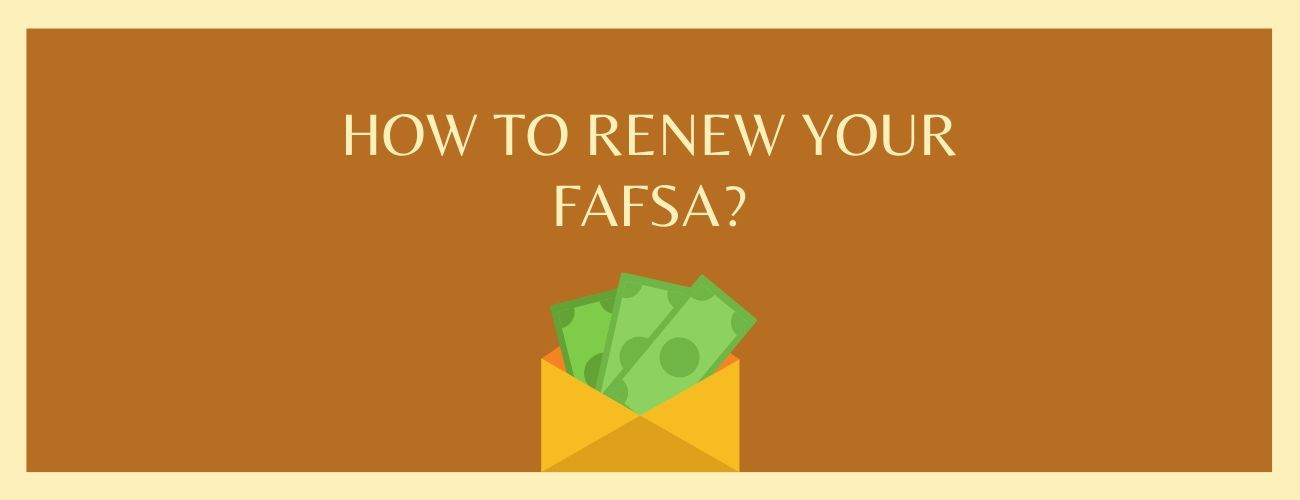 How To Renew Your FAFSA?