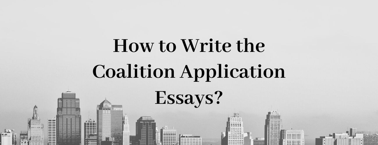 How to Write the Coalition Application Essays?