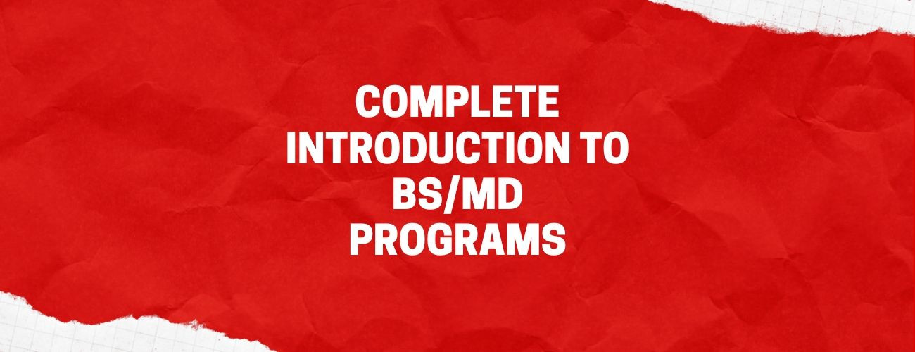 Complete Introduction to BS/MD Programs