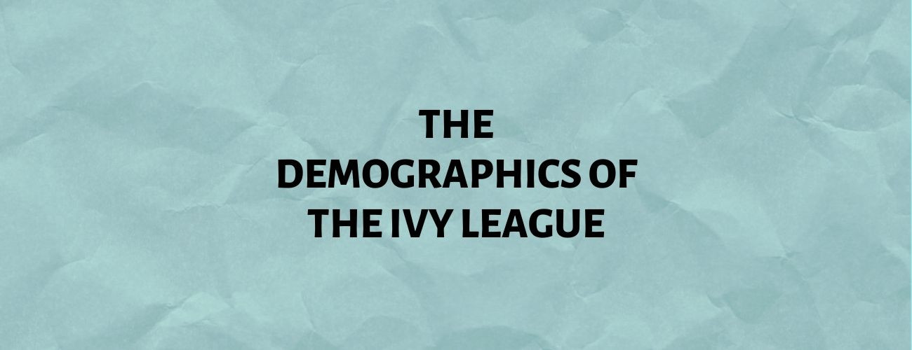 The Demographics of the Ivy League