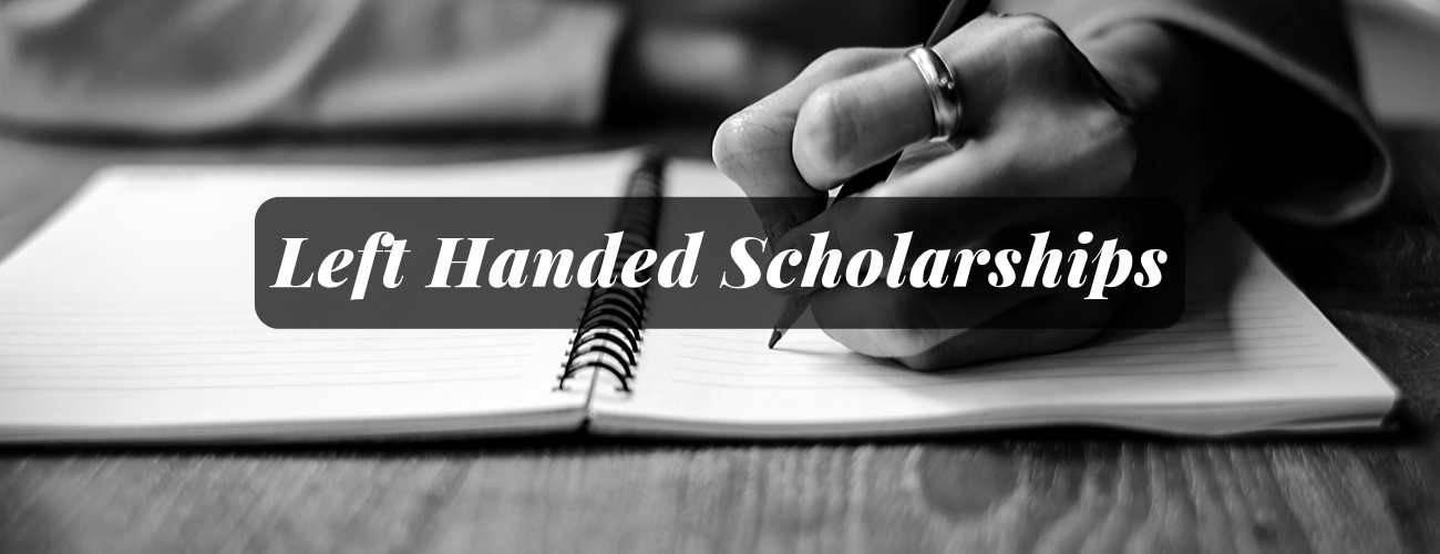 Left Handed Scholarships - Do they still Exist?