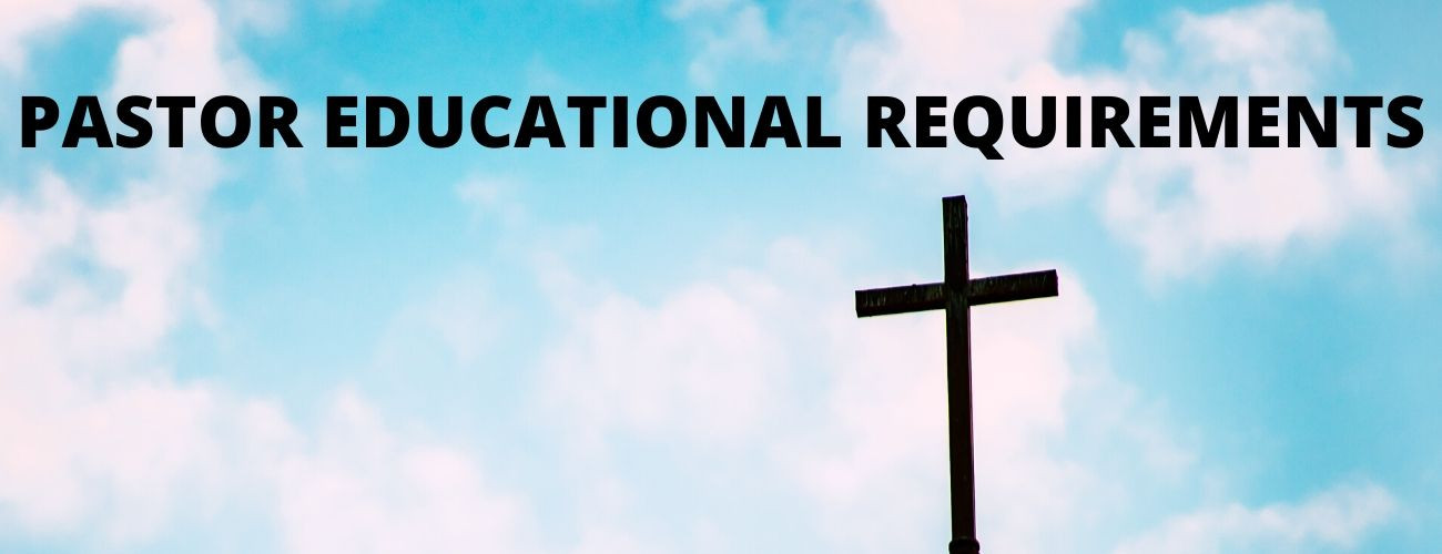 Pastor Education Requirements