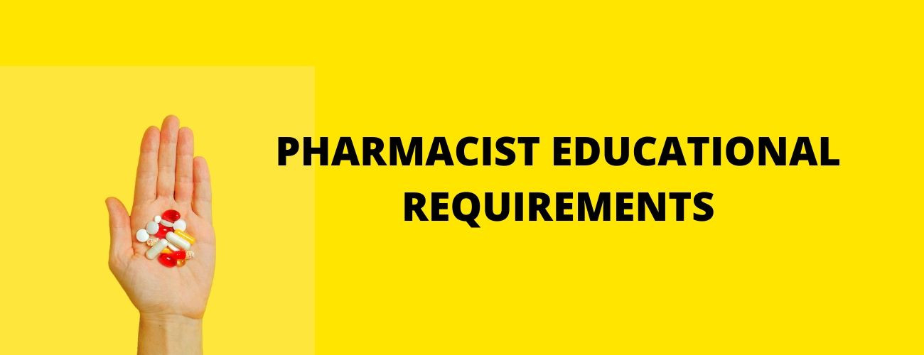 Pharmacist Education Requirements