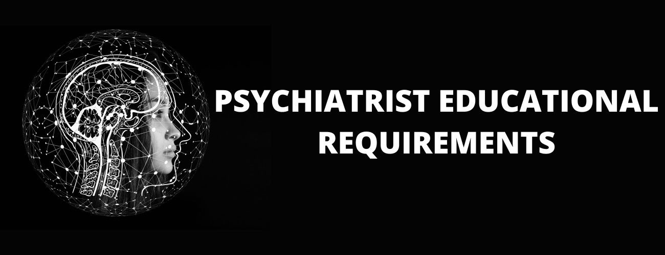 Psychiatrist Education Requirements