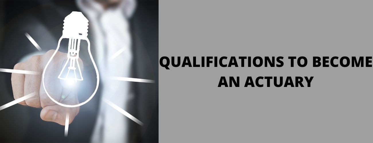Qualifications To Become An Actuary