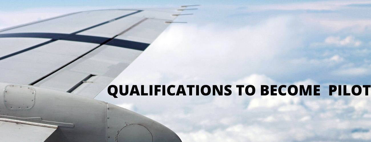 Qualifications To Become A Pilot