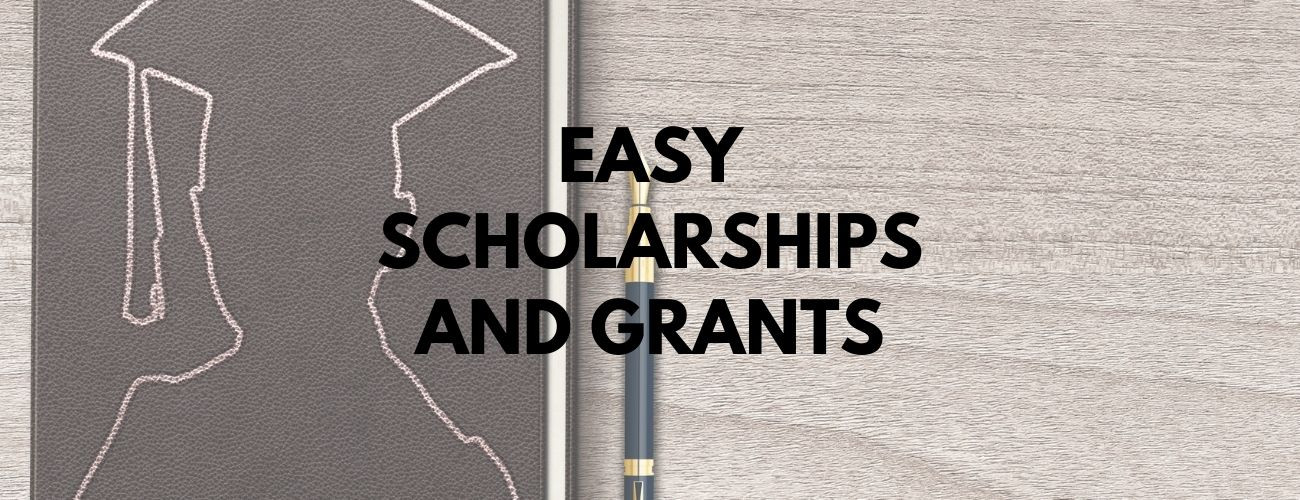 Top 17 Quick and Easy Scholarships and Grants