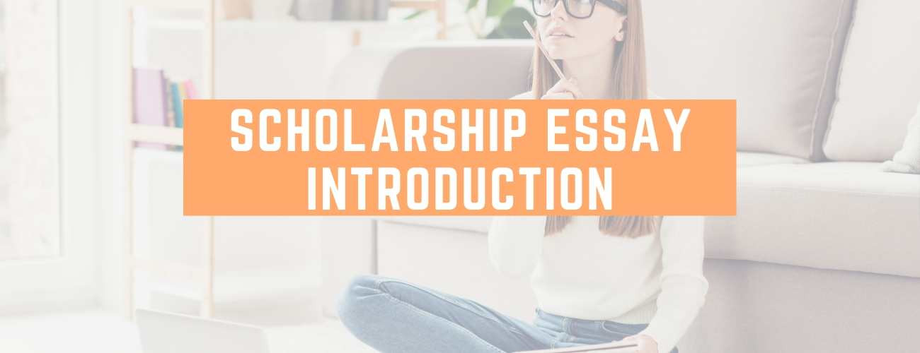 How to Write an Excellent Scholarship Essay Introduction