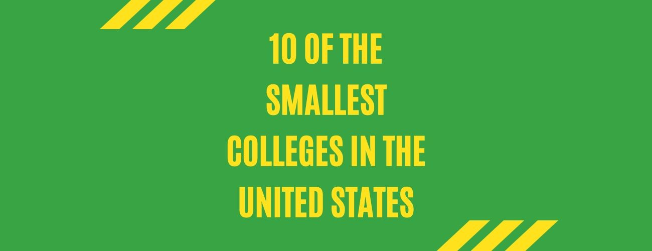 10 Of The Smallest Colleges In The U.S.