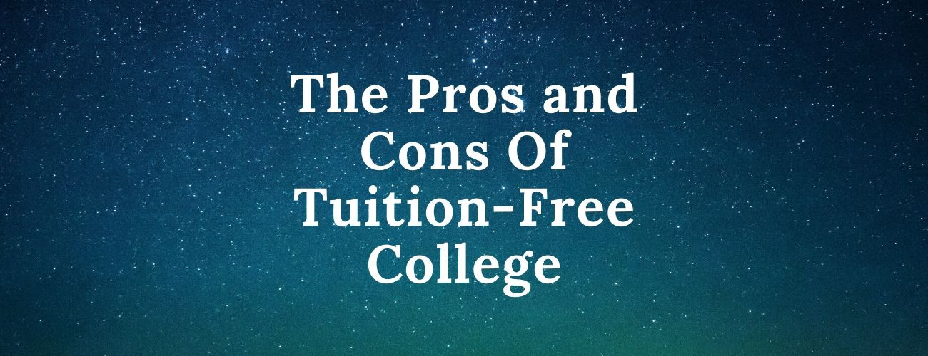 The Pros and Cons Of Tuition-Free College