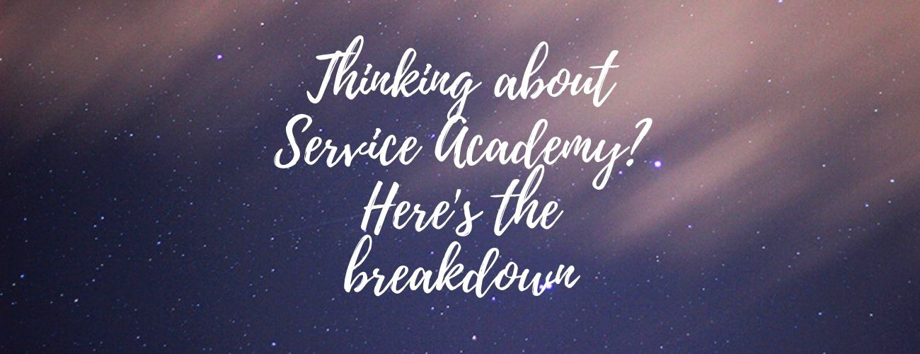 Thinking about Service Academy? Here's the breakdown