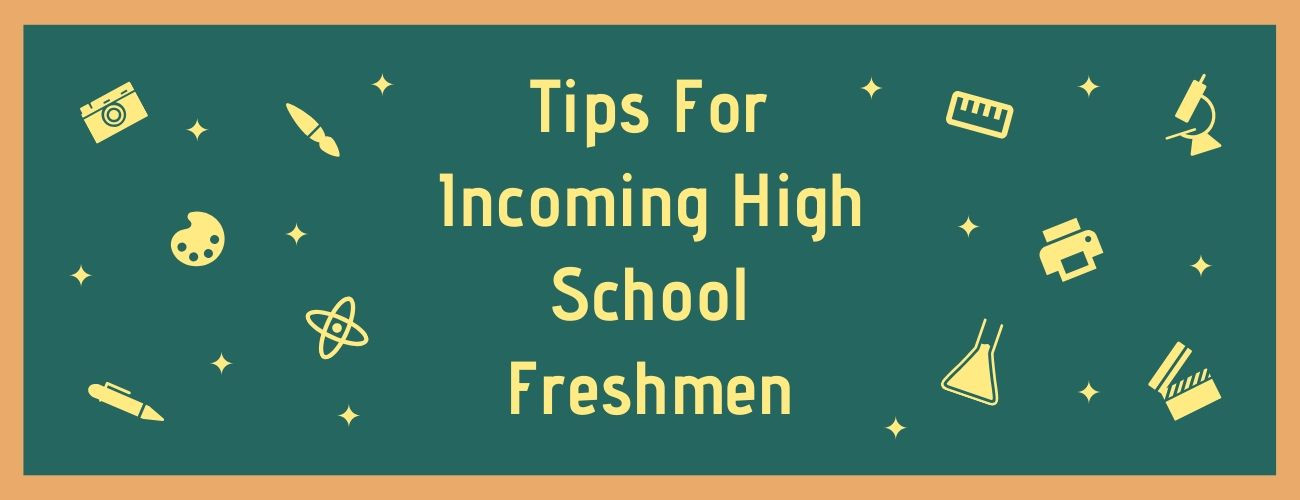 Tips for Incoming High School Freshmen