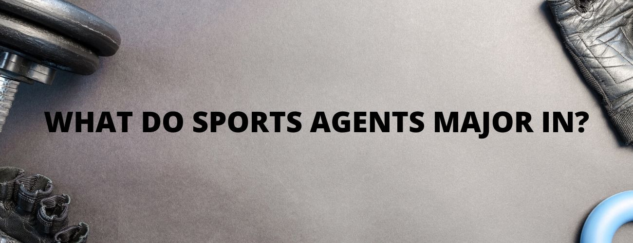 3 Majors To Become Sports Agent: Make Your Decision Today!