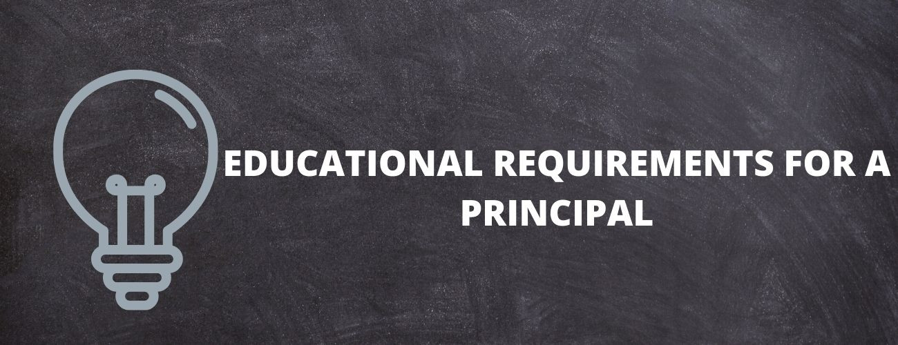What Educational Requirements Do You Need To Become A Principal?