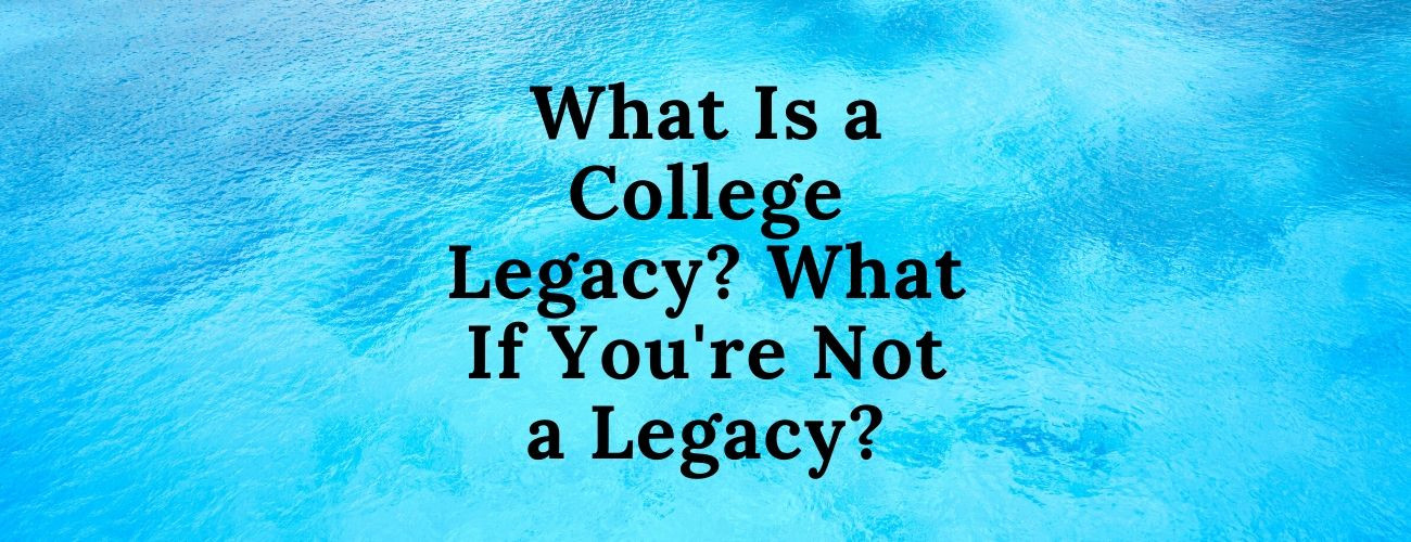 What Is a College Legacy