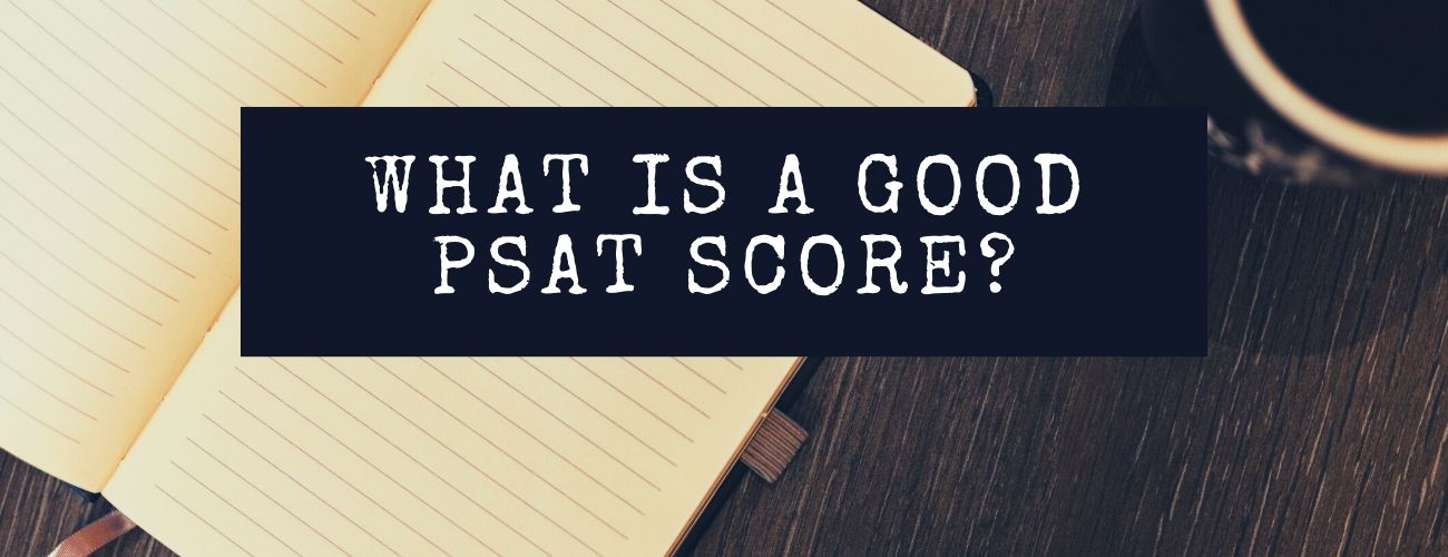 What is a Good PSAT Score? All Your Questions Answered