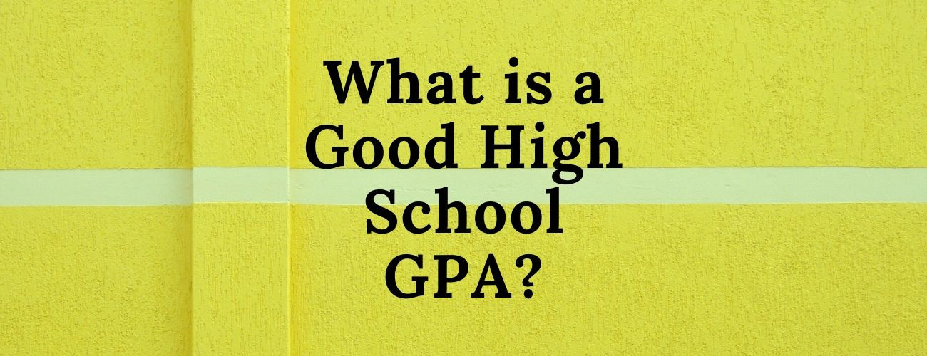 What is a Good High School GPA?