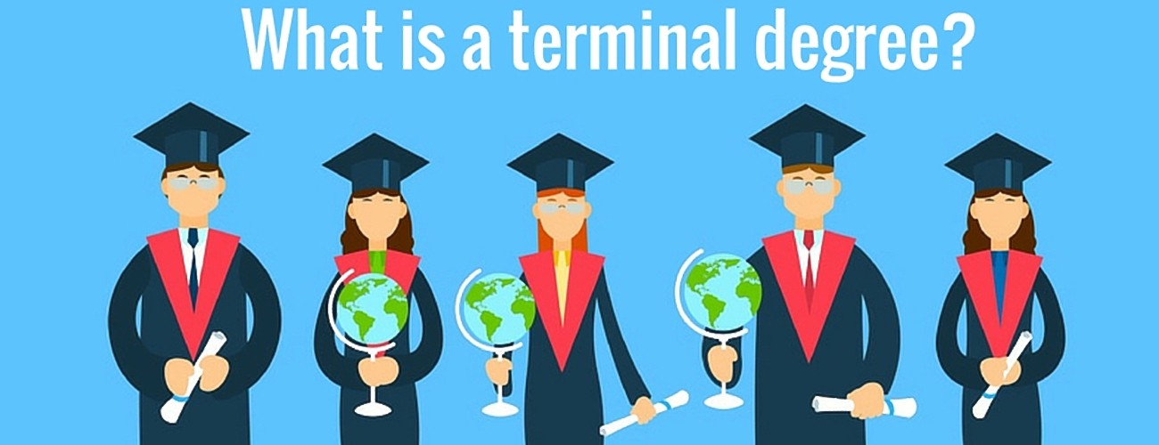 What is a terminal degree?