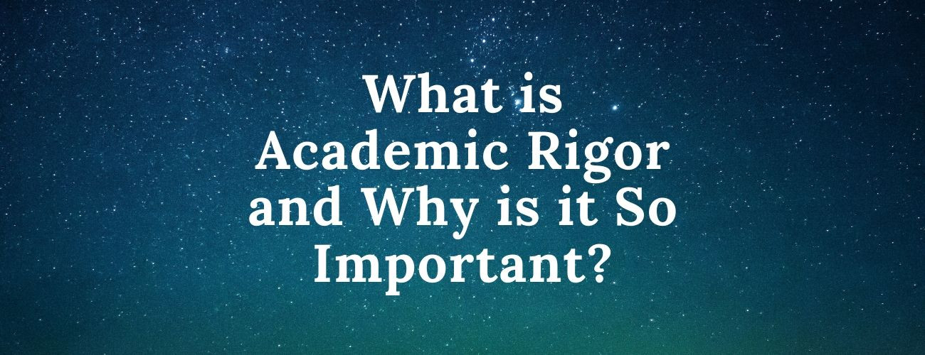 What is Academic Rigor and Why is it So Important?